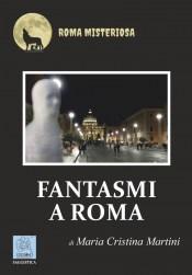 Fantasmi a Roma - copertina (ISBN 9788873540670)