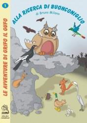Alla ricerca di Buonconiglio - copertina (ISBN 8873540090) | Serie: Le avventure di Grifo il Gufo - volume 1