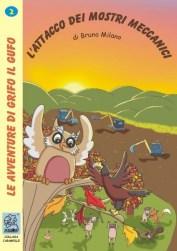 L'attacco dei mostri meccanici - copertina (ISBN 8873540163) | Serie: Le avventure di Grifo il Gufo - volume 2