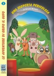 Una scoperta pericolosa - copertina (ISBN 9788873540267) | Serie: Le avventure di Grifo il Gufo - volume 3