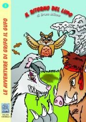 Il ritorno del lupo - copertina (ISBN 9788873540366) | Serie: Le avventure di Grifo il Gufo - volume 5