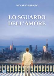 Lo sguardo dell'amore - copertina (ISBN 9788873540700)