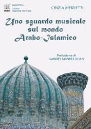 Uno sguardo musicale sul mondo Arabo-Islamico - copertina (ISBN 8873540155)